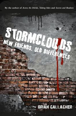 Stormclouds New Friends. Old Differences. by Brian Gallagher