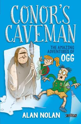 Conor's Caveman The Amazing Adventures of Ogg by Alan Nolan