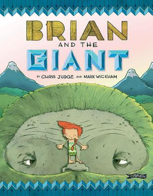 Brian and the Giant by Chris Judge, Mark Wickham