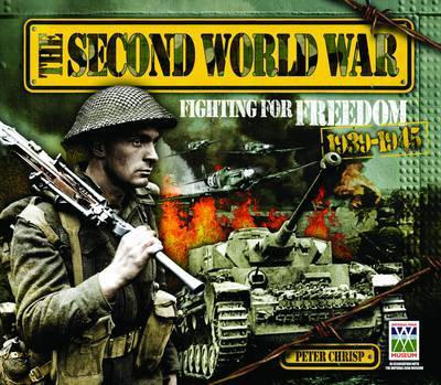 The Secound World War, Fighting for Freedom by Peter Chrisp