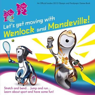 Let's Get Moving with Wenlock and Mandeville! by Steph Clarkson