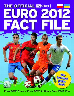 The Official ITV Sport Euro 2012 Fact File by Nick Callow