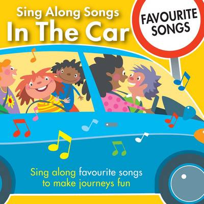 Sing Along Songs in the Car - Favourite Songs by