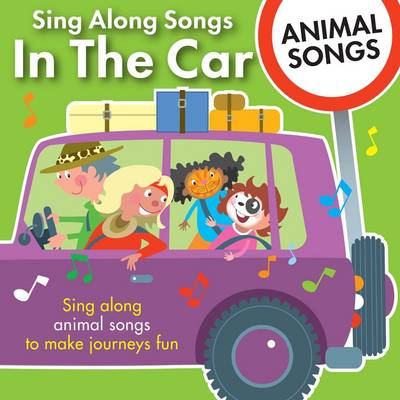 Sing Along Songs in the Car - Animal Songs by