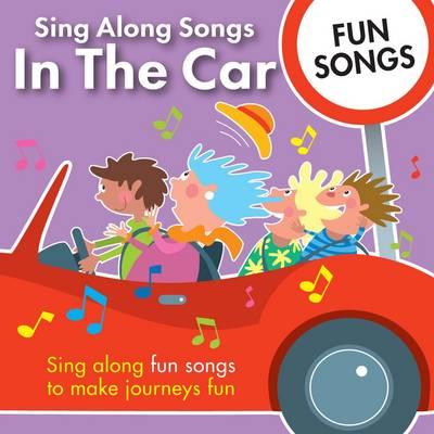 Sing Along Songs in the Car - Fun Songs by