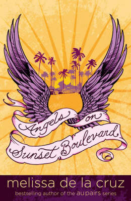 Angels On Sunset Boulevard by Melissa De La Cruz