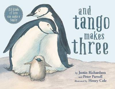 And Tango Makes Three by Justin Richardson, Peter Parnell