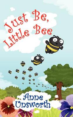 Just Be, Little Bee by Anne Unsworth