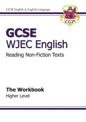 GCSE English WJEC Reading Non-Fiction Texts Workbook - Higher (A*-G Course) by CGP Books