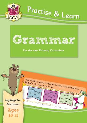 Practise & Learn: Grammar (Ages 10-11) by CGP Books