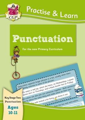 New Curriculum Practise & Learn: Punctuation for Ages 10-11 by CGP Books