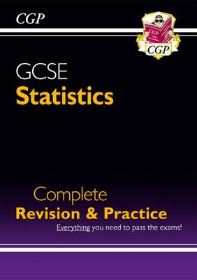 GCSE Statistics Complete Revision & Practice (A*-G Course) by CGP Books