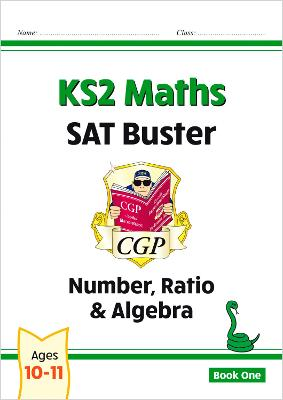 KS2 Maths SAT Buster: Number, Ratio & Algebra (for tests in 2018 and beyond) by CGP Books
