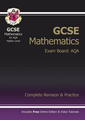 GCSE Maths AQA Complete Revision & Practice with Online Edition - Higher (A*-G Resits) by CGP Books