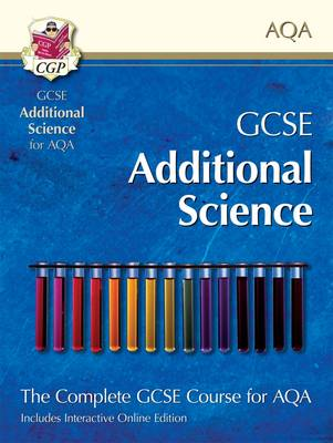 GCSE Additional Science for AQA: Student Book with Interactive Online Edition (A*-G Course) by CGP Books