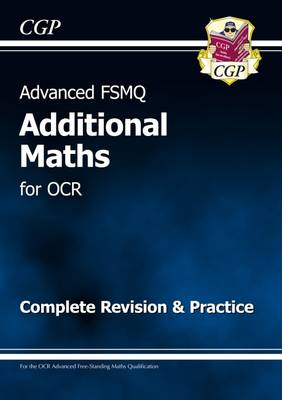 Advanced FSMQ: Additional Mathematics for OCR - Complete Revision & Practice by CGP Books