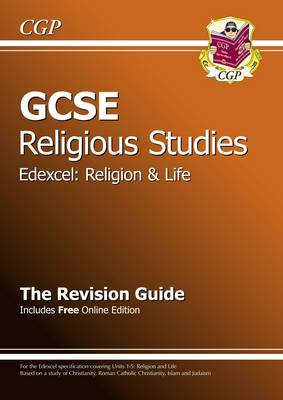 GCSE Religious Studies Edexcel Religion and Life Revision Guide (with Online Edition) (A*-G Course) by CGP Books