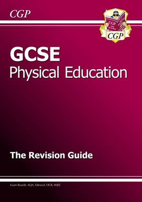 GCSE Physical Education Revision Guide (A*-G Course) by CGP Books