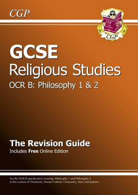 GCSE Religious Studies OCR B Philosophy Revision Guide (with Online Edition) (A*-G Course) by CGP Books