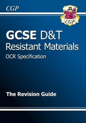 GCSE Design & Technology Resistant Materials OCR Revision Guide (A*-G Course) by CGP Books
