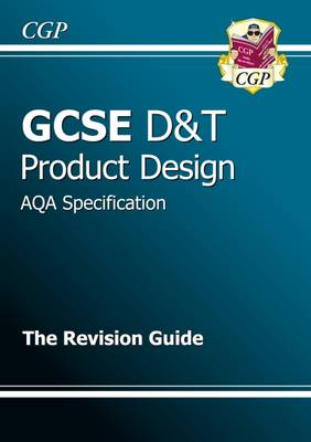 GCSE Design & Technology Product Design AQA Revision Guide (A*-G Course) by CGP Books