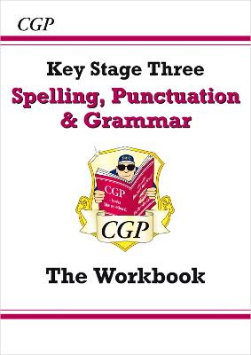 Spelling, Punctuation and Grammar for KS3 - Workbook by CGP Books