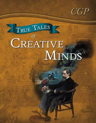 True Tales of Creative Minds - Reading Book: Da Vinci, Mozart, Dickens & Zephaniah by CGP Books