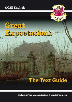 Grade 9-1 GCSE English Text Guide - Great Expectations by CGP Books