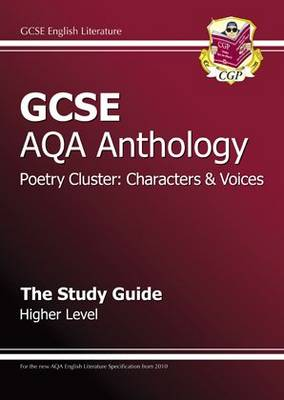 GCSE AQA Anthology Poetry Study Guide (Characters & Voices) Higher (A*-G Course) by CGP Books