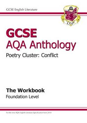 GCSE Anthology AQA Poetry Workbook (Conflict) Foundation (A*-G Course) by CGP Books