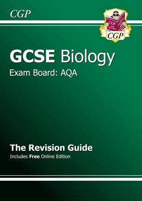 GCSE Biology AQA Revision Guide (with Online Edition) (A*-G Course) by CGP Books