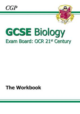 GCSE Biology OCR 21st Century Workbook (A*-G Course) by CGP Books