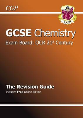 GCSE Chemistry OCR 21st Century Revision Guide (with Online Edition) (A*-G Course) by CGP Books