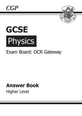 GCSE Physics OCR Gateway Answers (for Workbook) (A*-G Course) by CGP Books