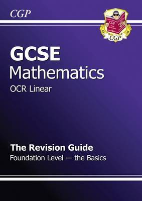GCSE Maths OCR B Revision Guide - Foundation the Basics (A*-G Resits) by Richard Parsons