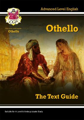 A Level English Text Guide - Othello The Text Guide by CGP Books