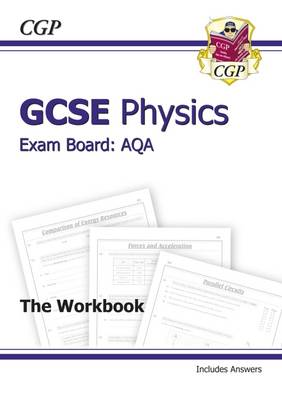 GCSE Physics AQA Workbook Incl Answers - Higher (A*-G Course) by CGP Books