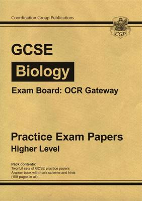 GCSE Biology OCR Gateway Practice Papers - Higher (A*-G Course) by CGP Books