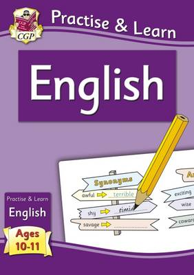 Practise & Learn: English (ages 10-11) by CGP Books