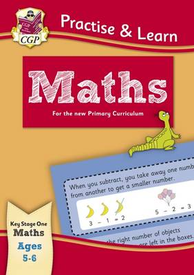 New Curriculum Practise & Learn: Maths for Ages 5-6 by CGP Books