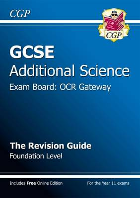 GCSE Additional Science OCR Gateway Revision Guide - Foundation (with Online Edition) (A*-G Course) by CGP Books