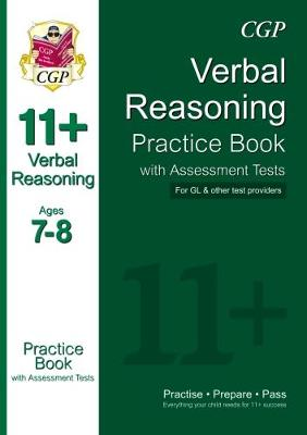 11+ Verbal Reasoning Practice Book with Assessment Tests Ages 7-8 (for GL & Other Test Providers) by CGP Books