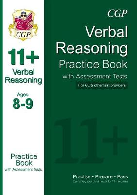 The 11+ Verbal Reasoning Practice Book with Assessment Tests Ages 8-9 (for GL & Other Test Providers) by CGP Books