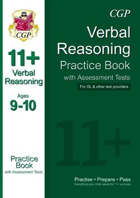 11+ Verbal Reasoning Practice Book with Assessment Tests Ages 9-10 (for GL & Other Test Providers) by CGP Books