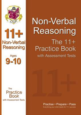 The 11+ Non-Verbal Reasoning Practice Book with Assessment Tests Ages 9-10 (GL & Other Test Providers) by CGP Books