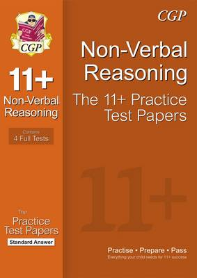 11+ Non-Verbal Reasoning Practice Test Papers: Standard Answers (for GL & Other Test Providers) by CGP Books