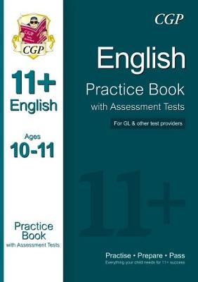 11+ English Practice Book with Assessment Tests Ages 10-11 (for GL & Other Test Providers) by CGP Books