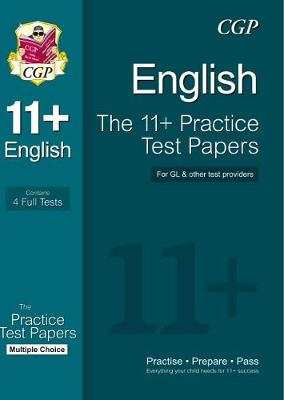 The 11+ English Practice Test Papers: Multiple Choice (for GL & Other Test Providers) by CGP Books
