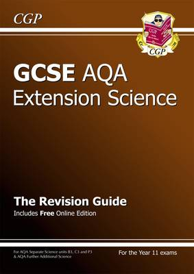GCSE Further Additional (Extension) Science AQA Revision Guide (with Online Edition) (A*-G Course) by CGP Books