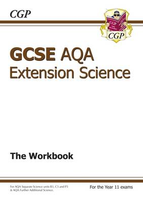 GCSE Further Additional (Extension) Science AQA Workbook (A*-G Course) by CGP Books